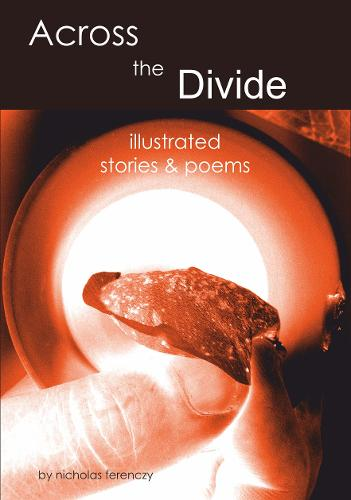 Across the Divide: stories & poems (Paperback)