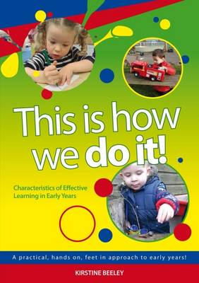 This is How We Do it - Characteristics of Effective Learning in Early Years (Paperback)