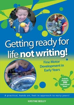 Getting ready for life - not writing: Fine Motor Development in Early Years (Paperback)