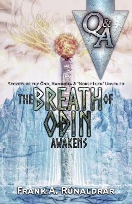 The Breath of Odin Awakens - Questions & Answers: Secrets of the Ond, Hamingja & Norse Luck Unveiled - High Galdr (Paperback)
