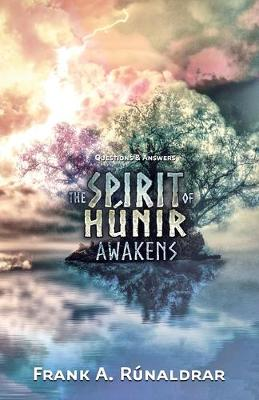 The Spirit of Hunir Awakens - Questions & Answers - High Galdr 2A (Paperback)