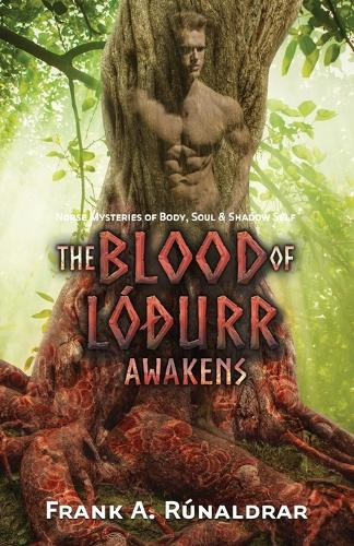 The Blood of Lodurr Awakens: Norse Mysteries of Body, Soul and Shadow Self - High Galdr 4 (Paperback)