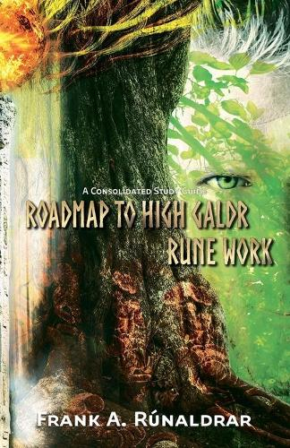 Roadmap to High Galdr Rune Work: A Consolidated Study Guide - High Galdr 5 (Paperback)