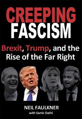 Creeping Fascism: Brexit, Trump, And The Rise Of The Far Right (Paperback)