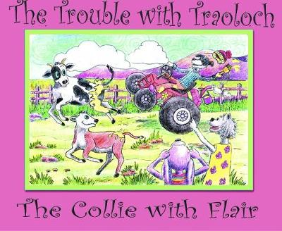 The Trouble with Traoloch: The Collie with Flair (Paperback)