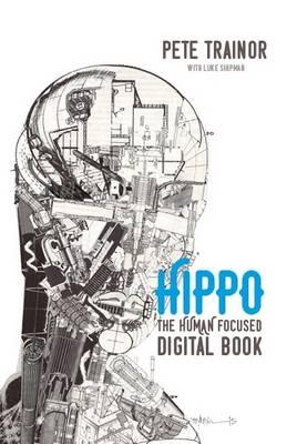 Hippo: The Human Focused Digital Book (Paperback)