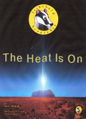 Itchybald Scratchet: Book 4: The Heat is on (Paperback)