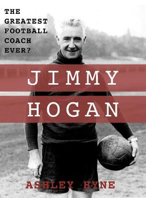 Jimmy Hogan: The Greatest Football Coach Ever? (Paperback)