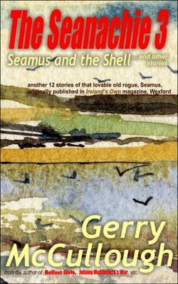 The Seanachie 3: Seamus and the Shell ... and Other Stories - Tales of Old Seamus 3 (Paperback)