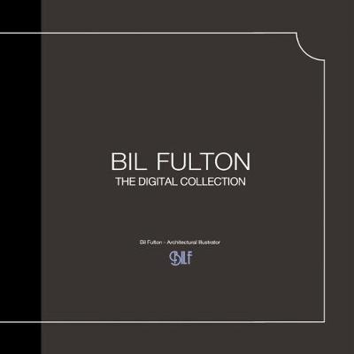 Bil Fulton: The Digital Collection (Hardback)