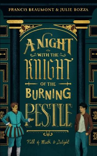 A Night with the Knight of the Burning Pestle: Full of Mirth and Delight (Paperback)