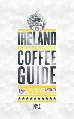 Ireland Independent Coffee Guide No.1: No. 1 (Paperback)