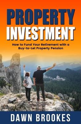Property Investment: How to Fund Your Retirement with a Buy-to-Let Property Pension (Paperback)