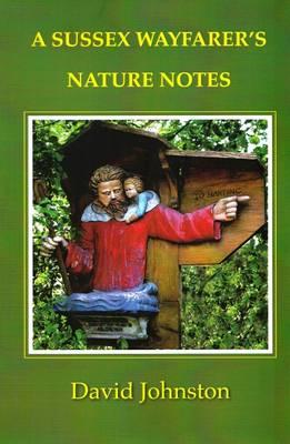 A Sussex Wayfarer's Nature Notes (Paperback)