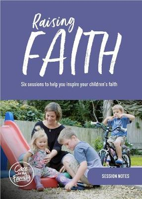 Raising Faith - Session Notes: Session Notes for those attending a Raising Faith course (Paperback)