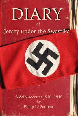 Diary of Jersey Under the Swastika: A Daily Account 1940 - 1945 (Paperback)