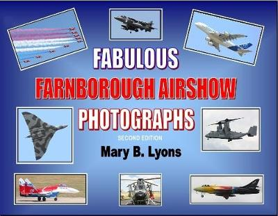 Fabulous Farnborough Airshow Photographs: Famborough International Airshow 1998-2016 - Firstclassy Photograph Series Volume 2 (Paperback)