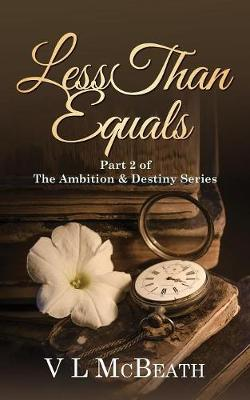 Less Than Equals: Part 2 of The Ambition & Destiny Series - The Ambition & Destiny Series 2 (Paperback)