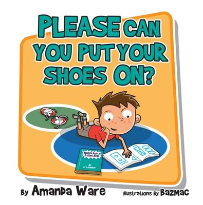 Please Can You Put Your Shoes on (Paperback)
