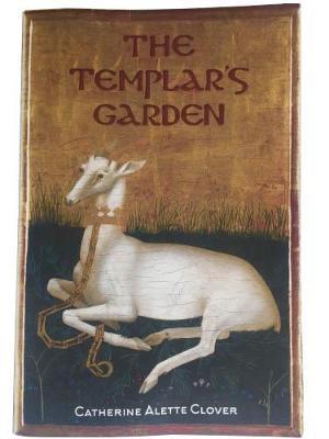 The Templar's Garden - Chronicles of Divine Love 1 (Paperback)