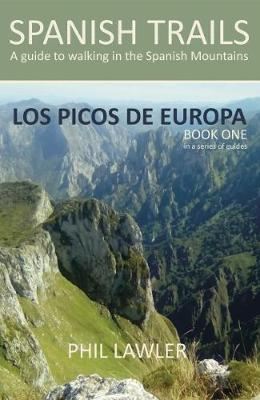 Spanish Trails - A Guide to Walking the Spanish Mountains: Picos De Europa Book one (Paperback)