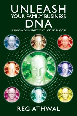 Unleash Your Family Business DNA: Building a family legacy that lasts generations (Paperback)