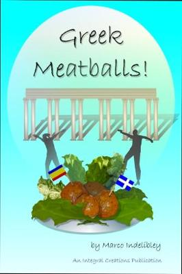 Greek Meatballs: It's a lucky man who sows pebbles and harvests potatoes (Paperback)