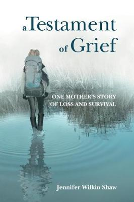 A Testament of Grief: One Mother's Story of Loss and Survival (Paperback)