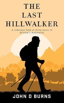 The Last Hillwalker (Paperback)