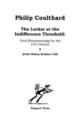 The Lurker at the Indifference Threshold: Feral Phenomenology for the 21st Century - Colin Wilson Studies 28 (Paperback)