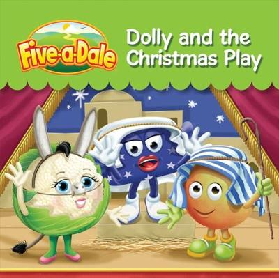Dolly and the Christmas Play - Five-a-Dale 3 (Paperback)