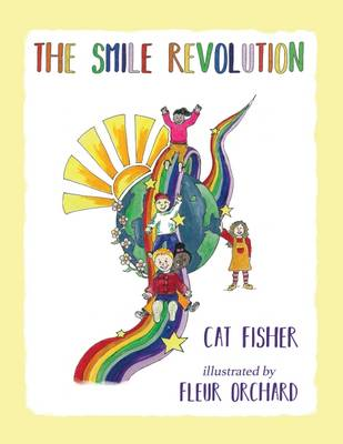 The Smile Revolution: Teaching Children to be Kind to Each Other (Paperback)