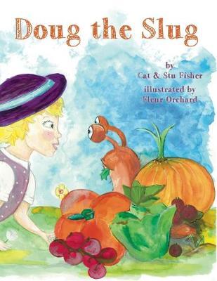 Doug The Slug: Being Slugly Is Very Ugly... (Paperback)