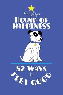 The Hound of Happiness: 52 Ways to Feel Good (Paperback)