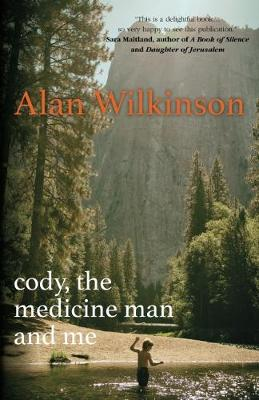 Cody, the Medicine Man and Me (Paperback)