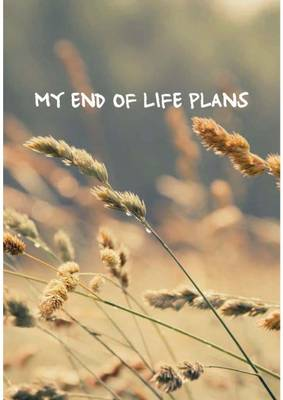 My End of Life Plans (Paperback)