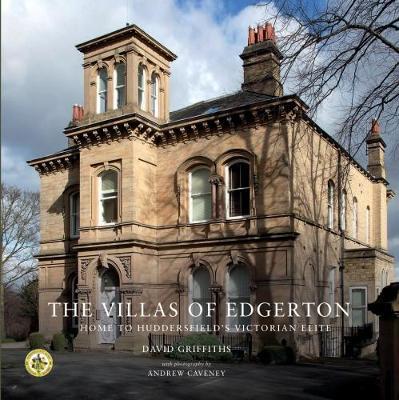 The Villas of Edgerton: Home to Huddersfield's Victorian Elite (Paperback)