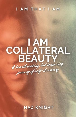 I Am Collateral Beauty (Paperback)
