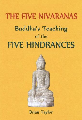 The Five Nivaranas: Buddha's Teaching of the Five Hindrances (Paperback)