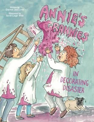 Annie's Grannies in Decorating Disaster - Annie's Grannies 1 (Paperback)