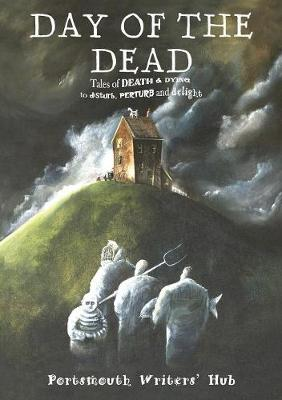 Day of the Dead: Tales of Death and Dying, to Disturb, Perturb and Delight (Paperback)