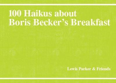 100 Haikus About Boris Becker's Breakfast - 100 Haikus 3 (Paperback)