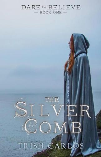 The Silver Comb - Dare to Believe ONE (Paperback)