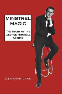 Minstrel Magic: George Mitchell - A Lovely Man (Paperback)
