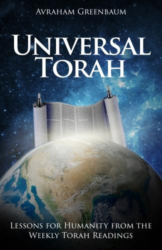 UNIVERSAL TORAH: Lessons for Humanity from the Weekly Torah Readings (Paperback)