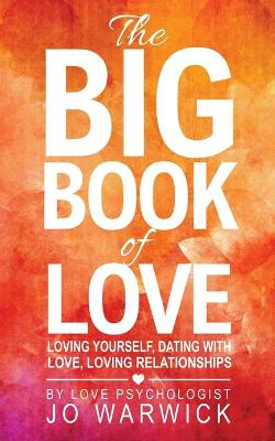 The Big Book of Love: Loving Yourself, Dating with Love, Loving Relationships (Paperback)