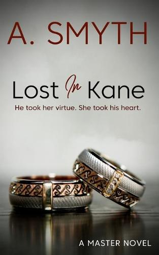 Llost In Kane: He took her virtue, she took his heart - Master 1 (Paperback)