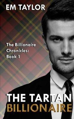 The Tartan Billionaire - Billionaire Chronicles 1 (Paperback)