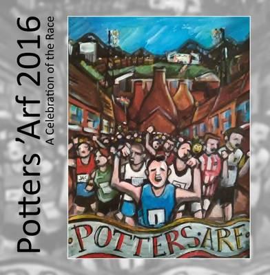 Potters 'Arf 2016: A Celebration of the Race (Paperback)