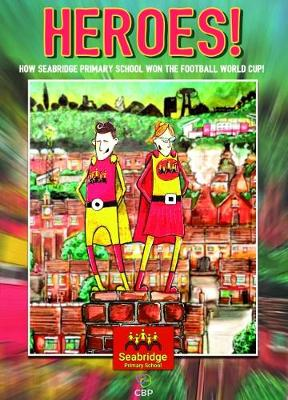 HEROES!: How Seabridge Primary School won the Football World Cup (Paperback)